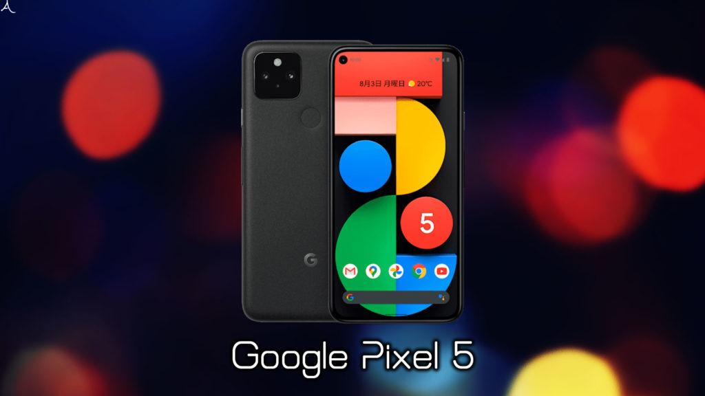 「Google Pixel 5」のスペック・特徴まとめ:価格や日本発売日も解説