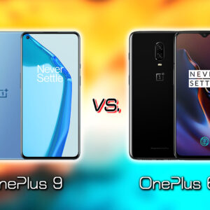 「OnePlus 9」と「OnePlus 6T」の違いを比較:どっちを買う?