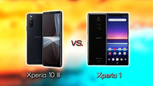 「Xperia 10 III」と「Xperia 1」の違いを比較:どっちを買う?