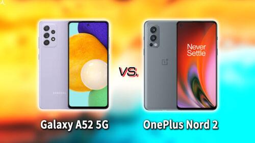 「Galaxy A52 5G」と「OnePlus Nord 2」の違いを比較:どっちを買う?